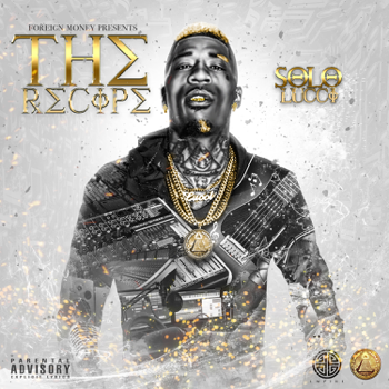 The Recipe Solo Lucci album songs, reviews, credits