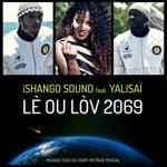 iShango Sound - Lè ou lòv 2069 (feat. Yalisaï)
