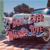 I Don't Ever Wanna Love - Single