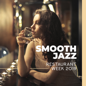 Smooth Jazz: Restaurant Week 2019, Gentle & Romantic Jazz Background, Sensual Piano, Warm Atmosphere, Lovers Night