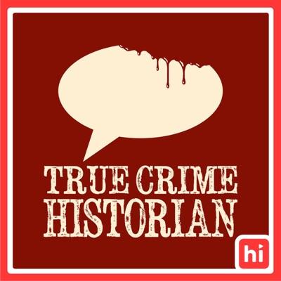 True Crime Historian