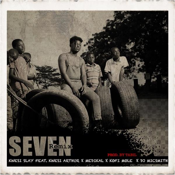 Seven (Remix) [feat. Kwesi Arthur, Medikal, Kofi Mole & Dj Micsmith] - Single