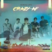 Crazy AF - In Real Life