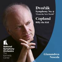 National Symphony Orchestra & Gianandrea Noseda - Dvořák: Symphony No. 9 - Copland: Billy the Kid