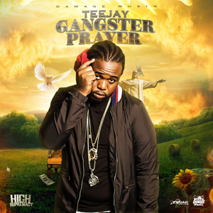 Teejay & Damage - Gangster Prayer