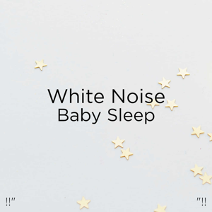 "White Noise Baby Sleep & White Noise For Babies - !!"" White Noise Baby Sleep ""!!"