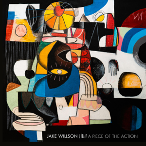 Jake Willson - A Piece of the Action