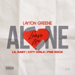 Layton Greene, Lil Baby & City Girls - Leave Em Alone (feat. PnB Rock)