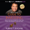 Rich Dad's Guide to Investing: What the Rich Invest In That the Poor and Middle Class Do Not! (Unabridged) AudioBook Download