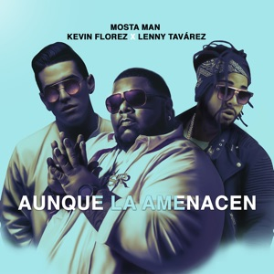 Aunque la Amanecen (feat. Kevin Florez & Lenny Tavárez) - Single Mp3 Download