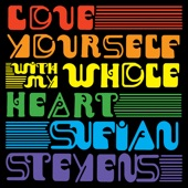 Sufjan Stevens - Love Yourself
