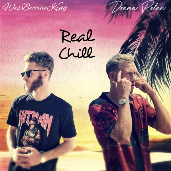 Real Chill (feat. Drama Relax) [Remix] - Single
