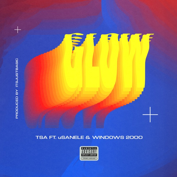 Glow (feat. uSanele & Windows 2000) - Single