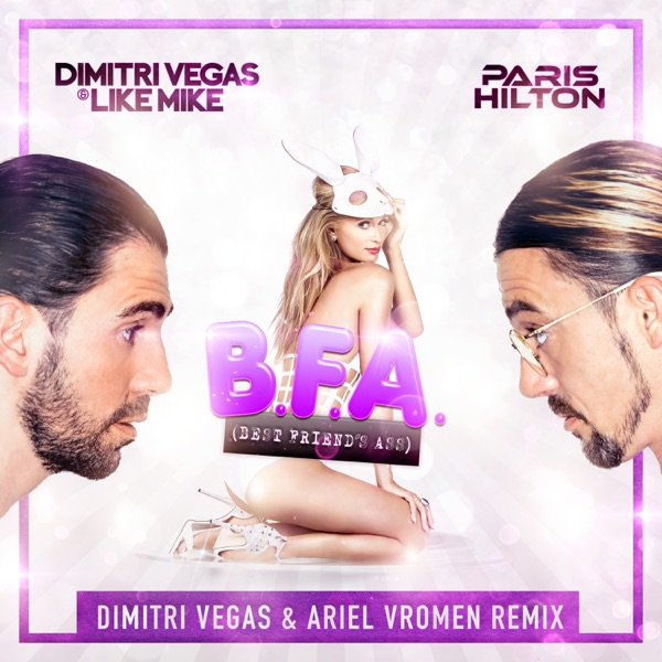 Best Friend's Ass (Dimitri Vegas & Ariel Vromen Remix) - Single