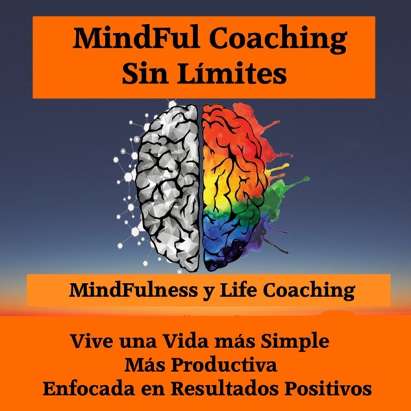 Life Coaching , Mindfulness y Mentalidad Positiva