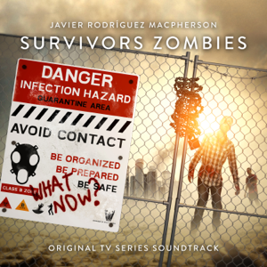 Javier Rodríguez Macpherson - Survivors Zombies (Original TV Series Soundtrack)