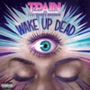 Wake Up Dead (Remix)
