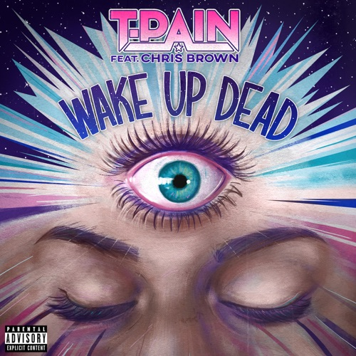 T-Pain – Wake Up Dead (feat. Chris Brown) [iTunes Plus AAC M4A]