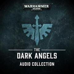 The Dark Angels Audio Collection: Warhammer 40,000 (Original Recording)
