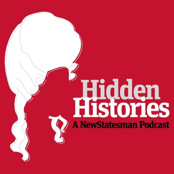 Hidden Histories: The New Statesman History Podcast