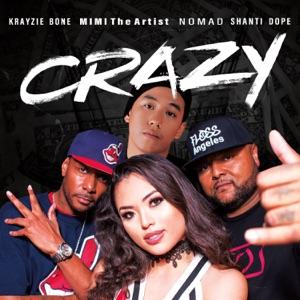 MiMi The Artist - Crazy (International Remix) [feat. Nomad, Krayzie Bone & Shanti Dope]