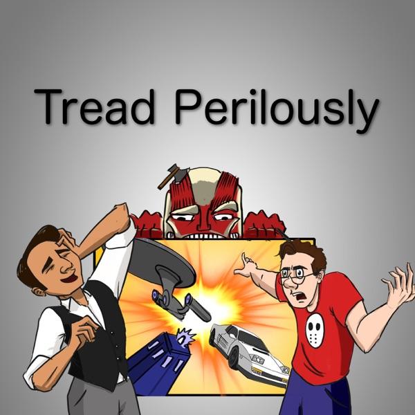 Tread Perilously