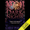 Carly Phillips - Take the Bride: A Knight Brothers Novella - 1001 Dark Nights (Unabridged)  artwork