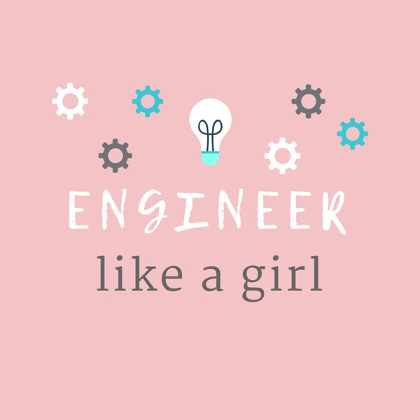 Engineer Like a Girl