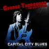 Capital City Blues (Live 1978), George Thorogood & The Destroyers