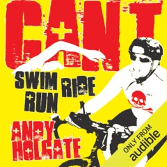 Can't Swim, Can't Ride, Can't Run: From Common Man to Ironman (Unabridged)