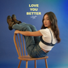Love You Better - Valentina Ploy