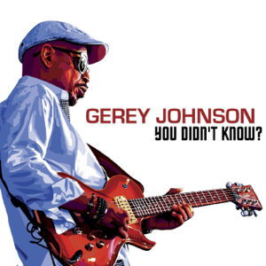 Gerey Johnson - You Didn't Know?