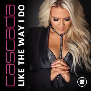 Cascada – Like the Way I Do – Single [iTunes Plus AAC M4A]