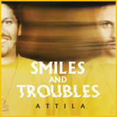 Smiles and Troubles