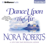 Nora Roberts - Dance Upon the Air: Three Sisters Island Trilogy, Book 1 (Unabridged)  artwork