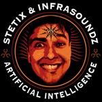 STETIX & Infrasoundz - Artificial Intelligence