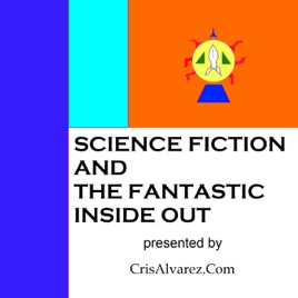 Science Fiction and the Fantastic Inside Out: Science Fiction