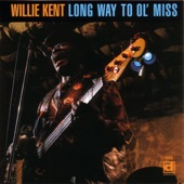Willie Kent - Ain't Got Long to Stay