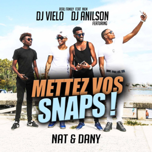 DJ Anilson & DJ Vielo - Mettez Vos Snaps feat. Nat & Dany