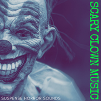 It Lives Down Below - Scary Clown Music - Suspense Horror Sounds, Night at the Carnival with Carillon Creepy Songs artwork