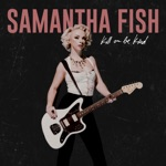 Samantha Fish - Bulletproof