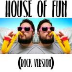 House of Fun (Rock Version) - Single