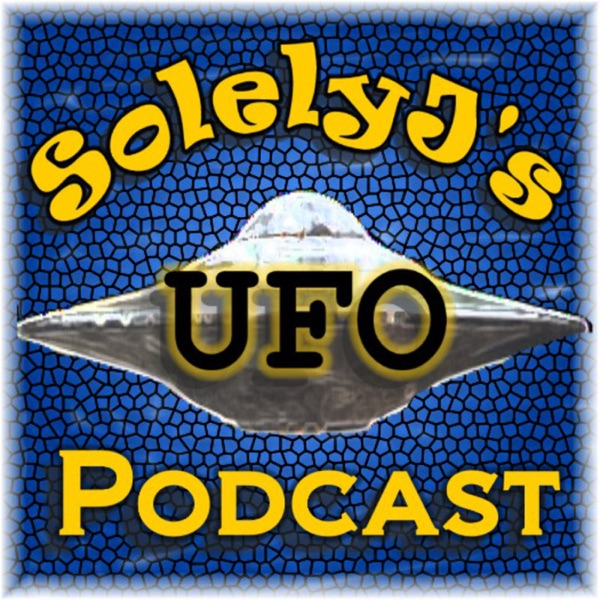 SolelyJ's UFO Podcast | Listen Free on Castbox