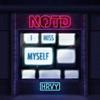 NOTD & HRVY - I Miss Myself