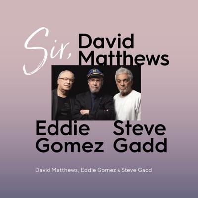 Sir - Eddie Gomez