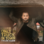 Only Truck In Town - EP - Tyler Farr