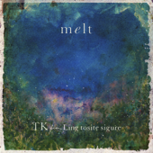 melt (with suis)-TK from 凛として時雨