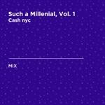 Such a Millennial, Vol. 1 (DJ Mix)