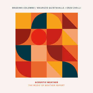 Massimo Colombo - Acoustic Weather: The Music of Weather Report