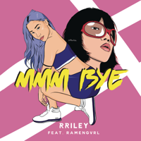 Download RRILEY - mmm bye (feat. Ramengvrl) - Single Gratis, download lagu terbaru